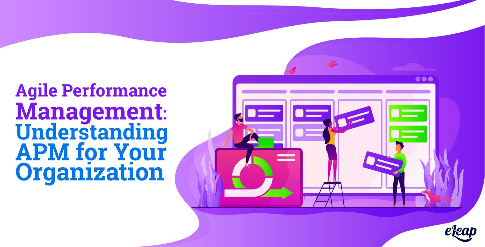 Agile Performance Management: Understanding APM for Your Organization
