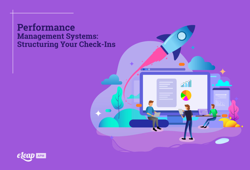 Performance Management Systems: Structuring Your Check-Ins