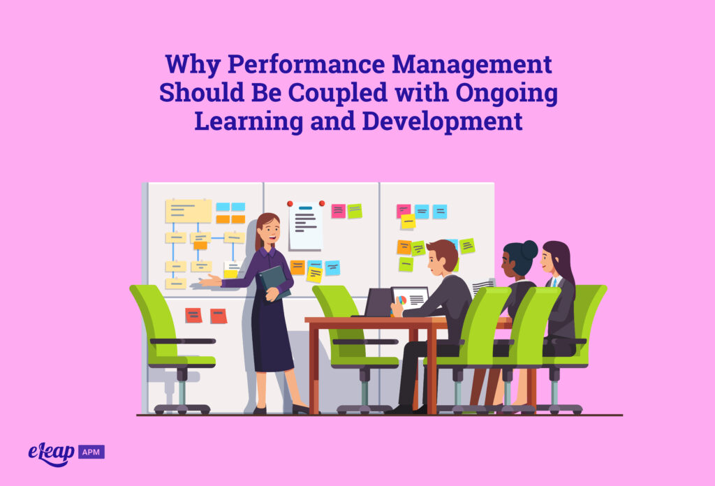 Why Performance Management Should Be Coupled with Ongoing Learning and Development