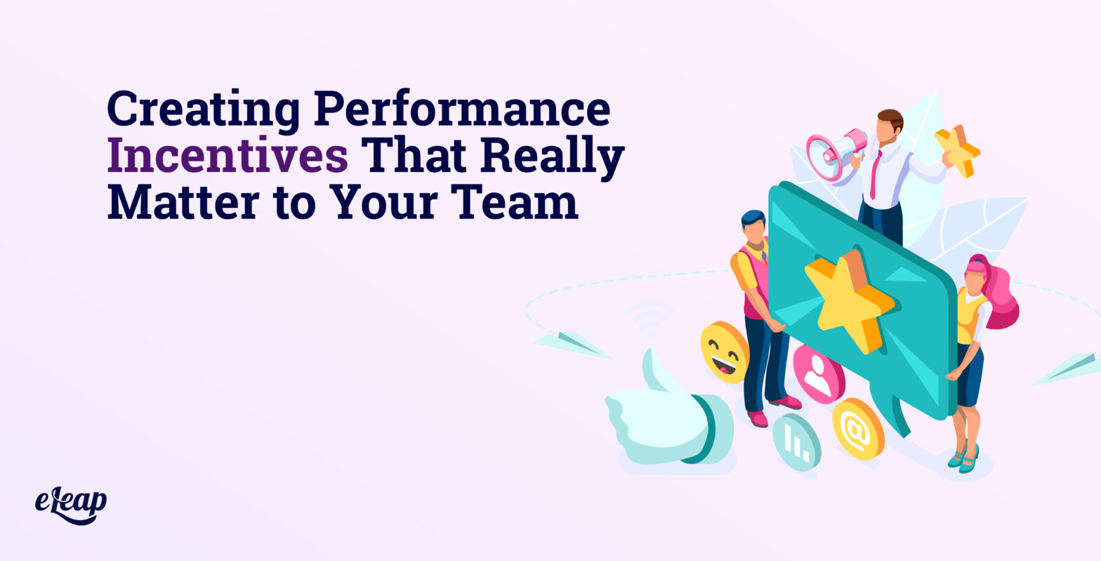 Creating Performance Incentives That Really Matter to Your Team