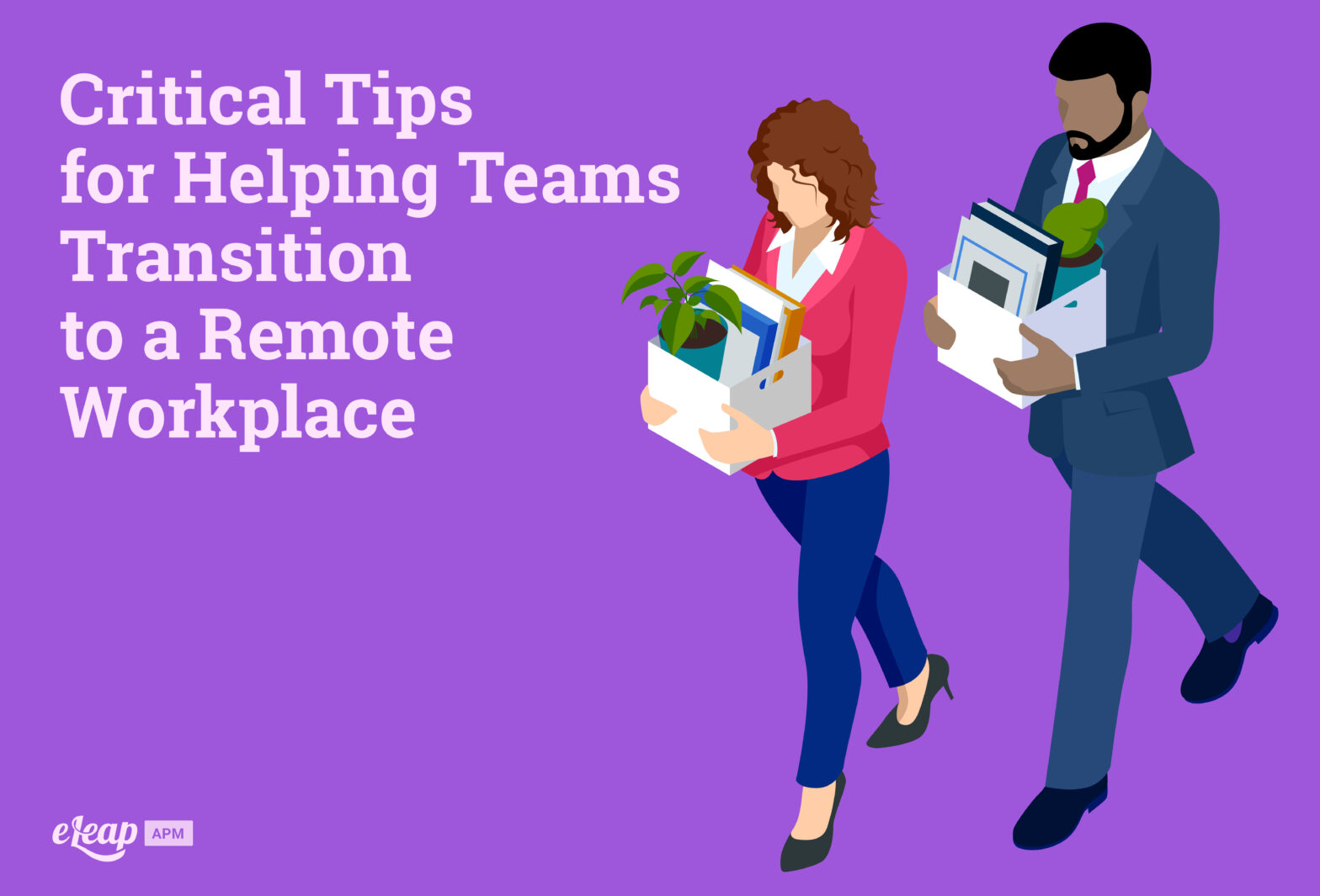 Critical Tips for Helping Teams Transition to a Remote Workplace