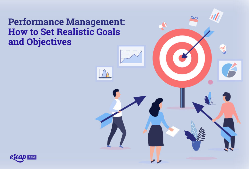 Performance Management: How to Set Realistic Goals and Objectives
