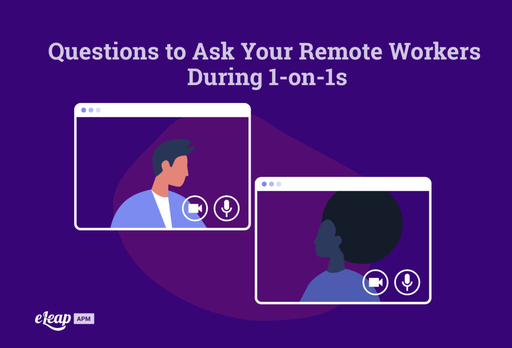Questions to Ask Your Remote Workers During 1-on-1s