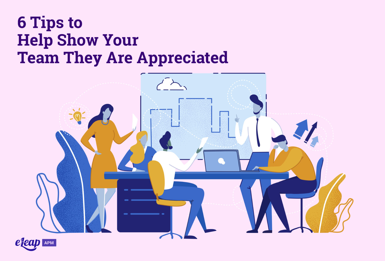 6 Tips to Help Show Your Team They Are Appreciated