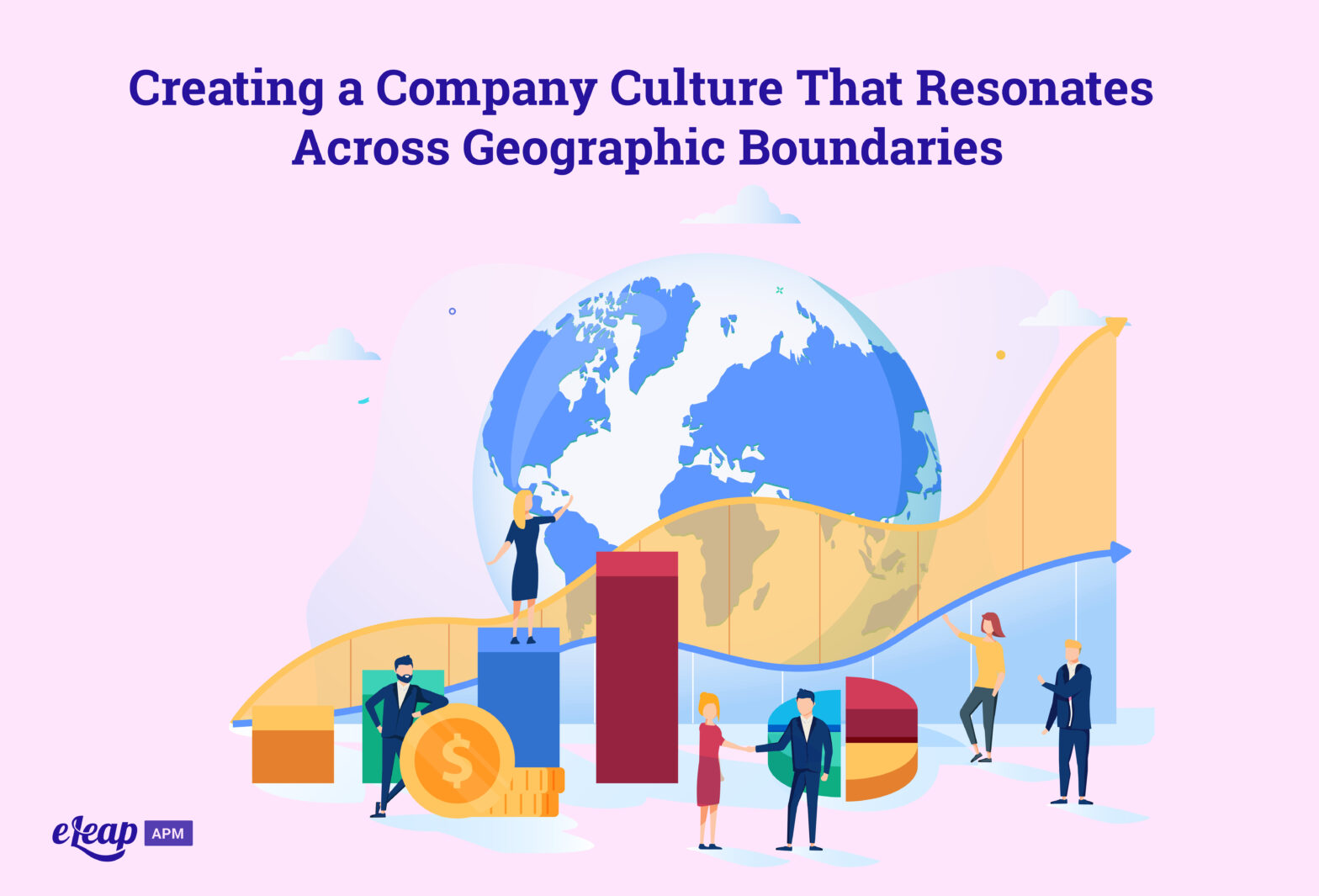 Creating a Company Culture That Resonates Across Geographic Boundaries