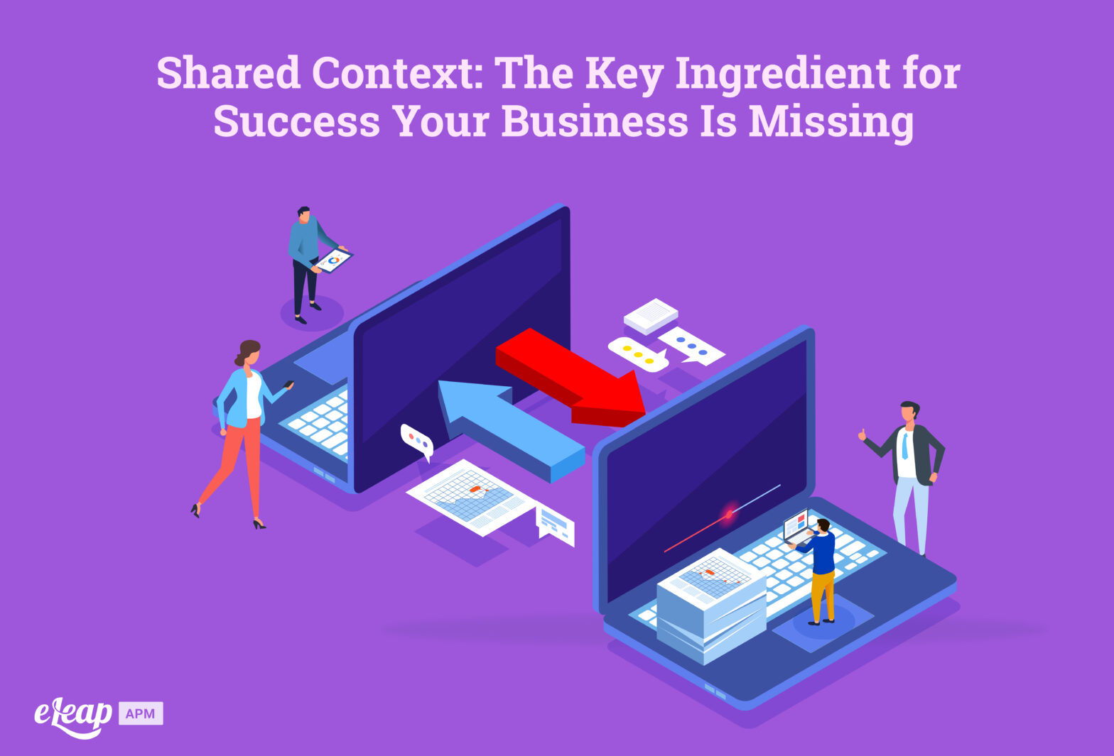 Shared Context: The Key Ingredient for Success Your Business Is Missing