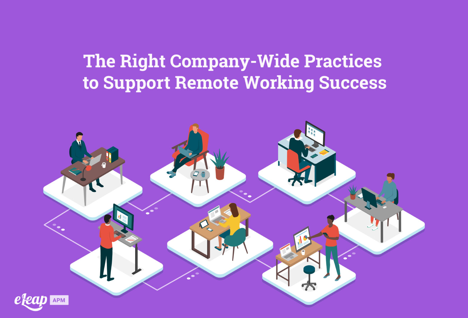 The Right Company-Wide Practices to Support Remote Working Success