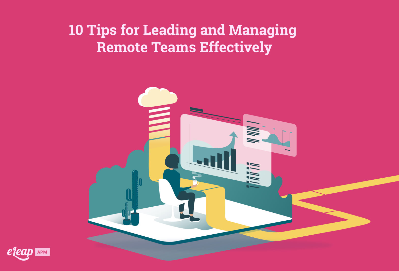 10 Tips for Leading and Managing Remote Teams Effectively