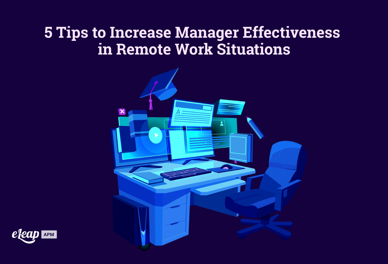 5 Tips to Increase Manager Effectiveness in Remote Work Situations