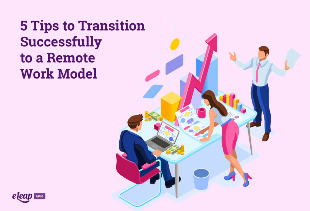 5 Tips to Transition Successfully to a Remote Work Model
