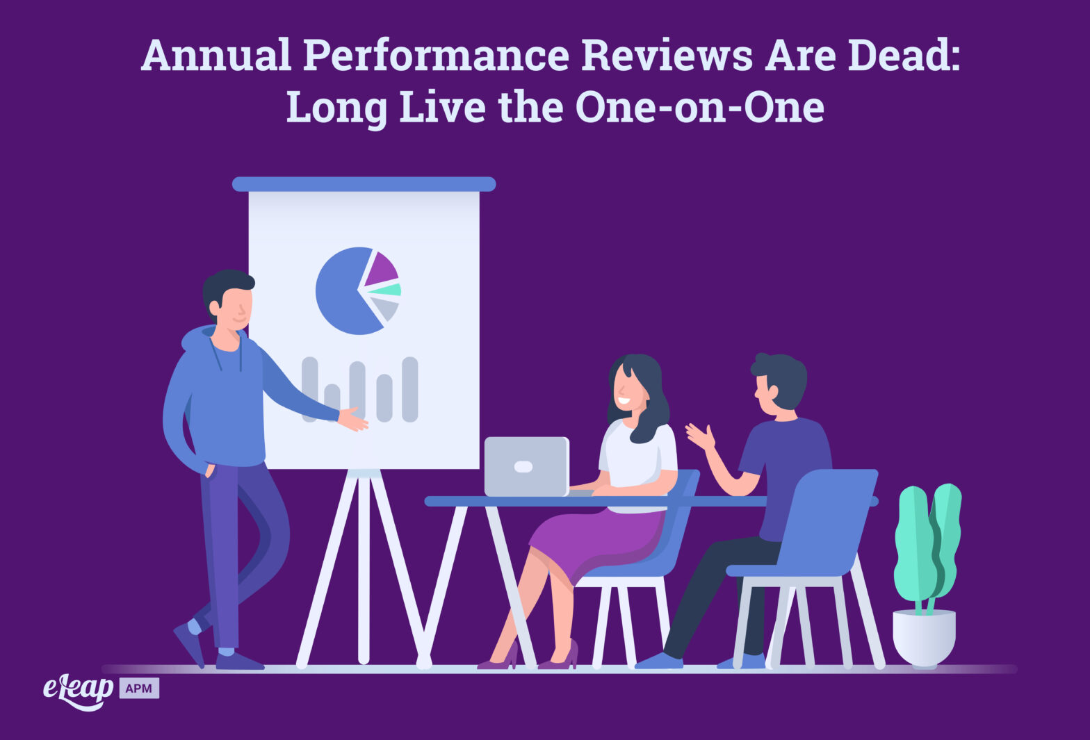 Annual Performance Reviews Are Dead: Long Live the One-on-One