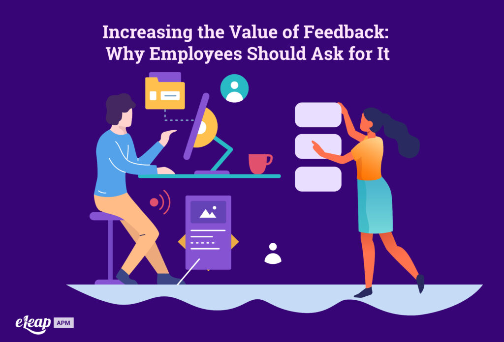 Increasing the Value of Feedback: Why Employees Should Ask for It