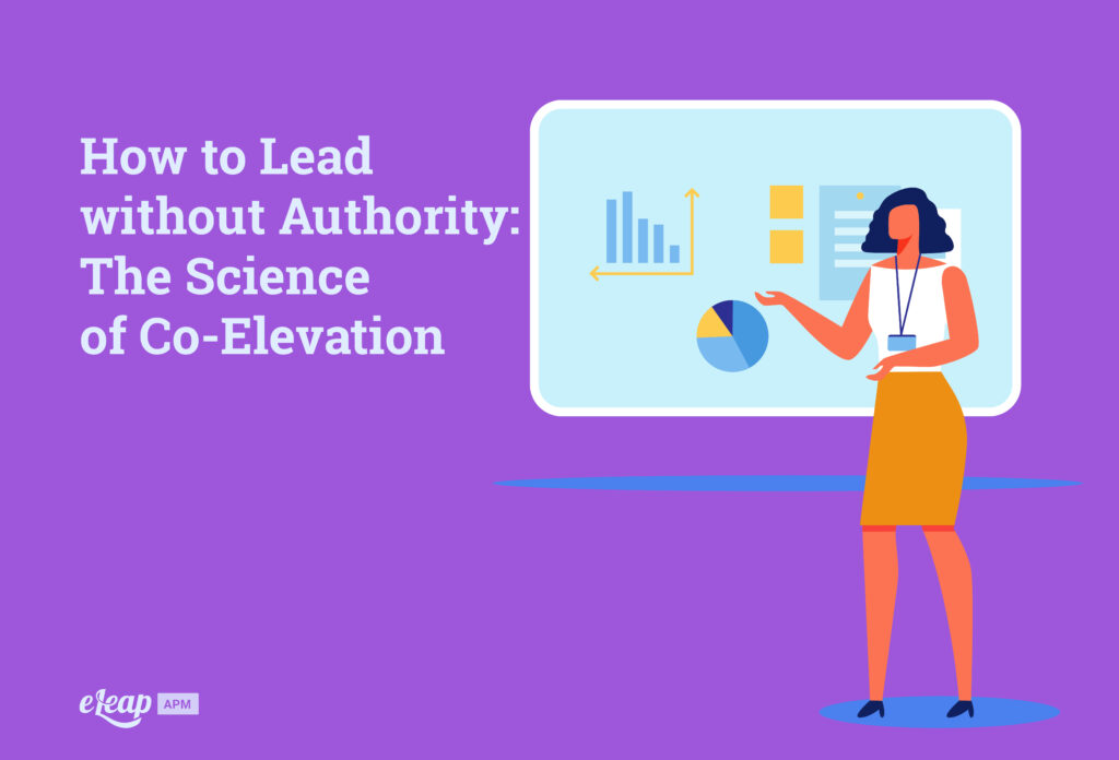How to Lead without Authority: The Science of Co-Elevation