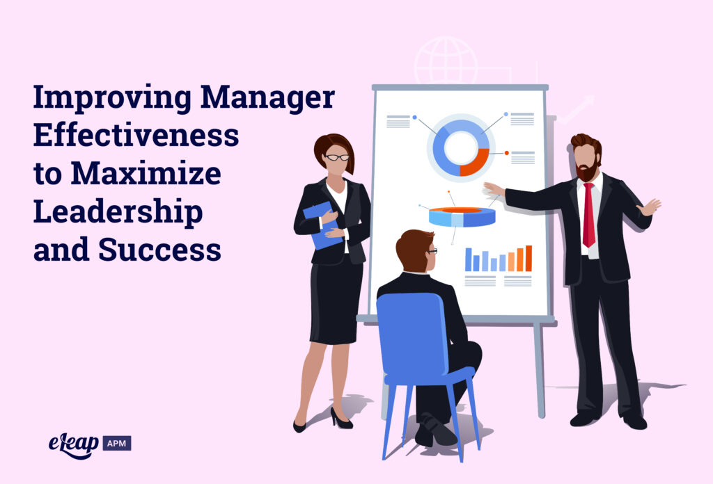 Improving Manager Effectiveness to Maximize Leadership and Success
