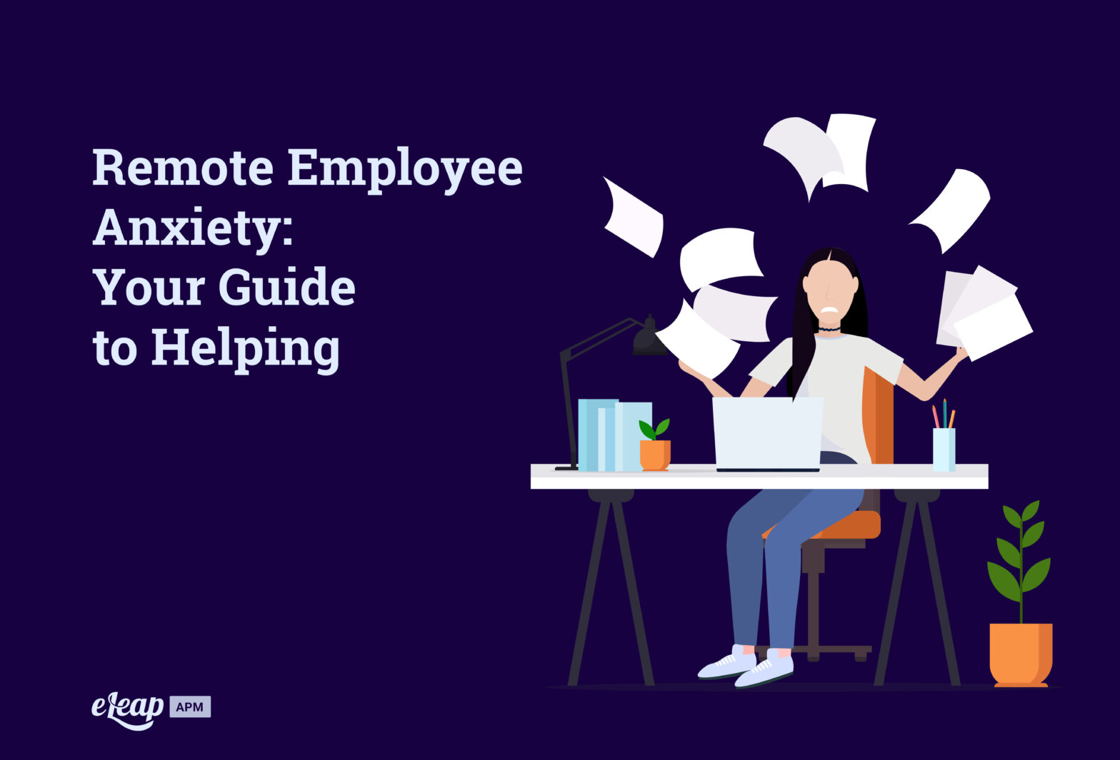 Remote Employee Anxiety: Your Guide to Helping