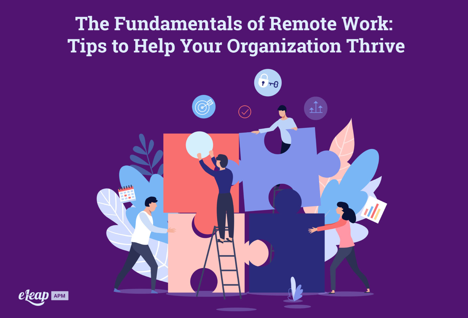The Fundamentals of Remote Work: Tips to Help Your Organization Thrive