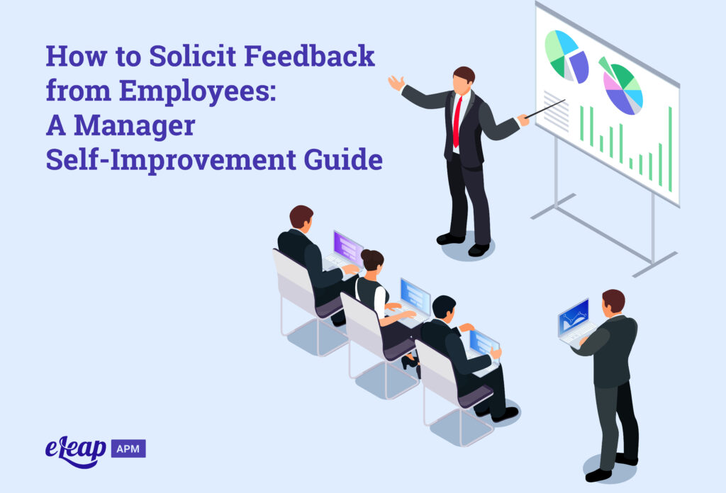 How to Solicit Feedback from Employees: A Manager Self-Improvement Guide