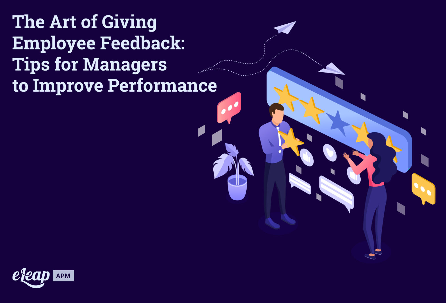The Art of Giving Employee Feedback: Tips for Managers to Improve Performance