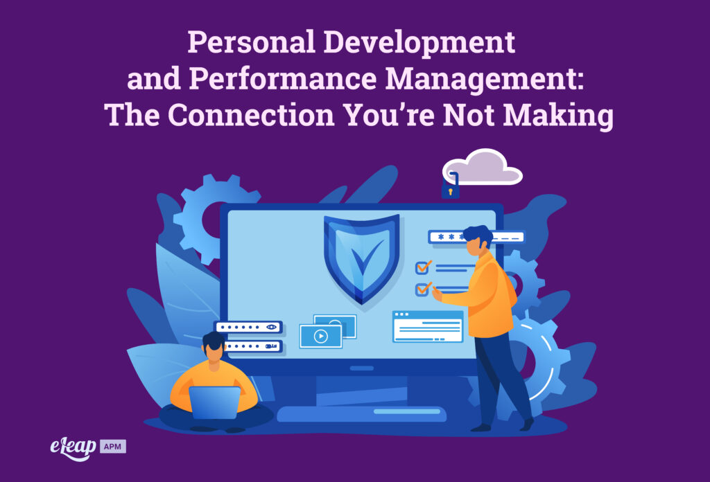 Personal Development and Performance Management: The Connection You're Not Making