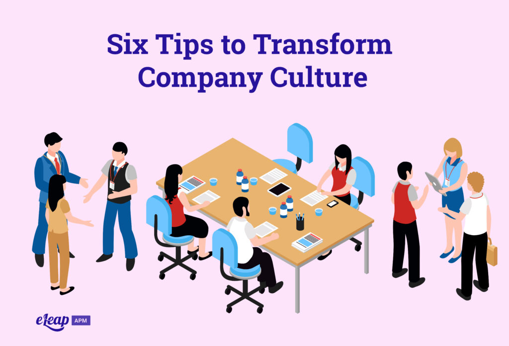Six Tips to Transform Company Culture