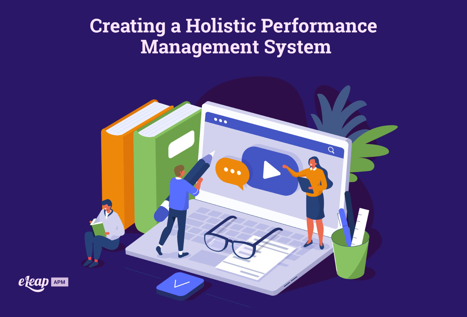 Creating a Holistic Performance Management System