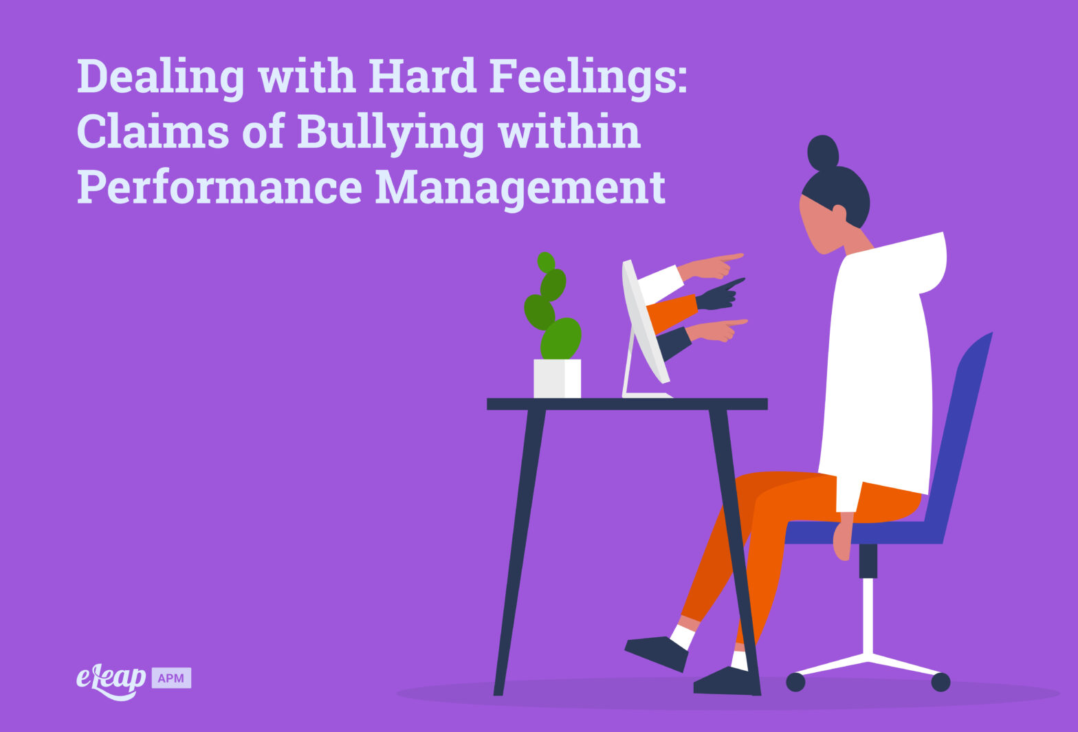 Dealing with Hard Feelings: Claims of Bullying within Performance Management