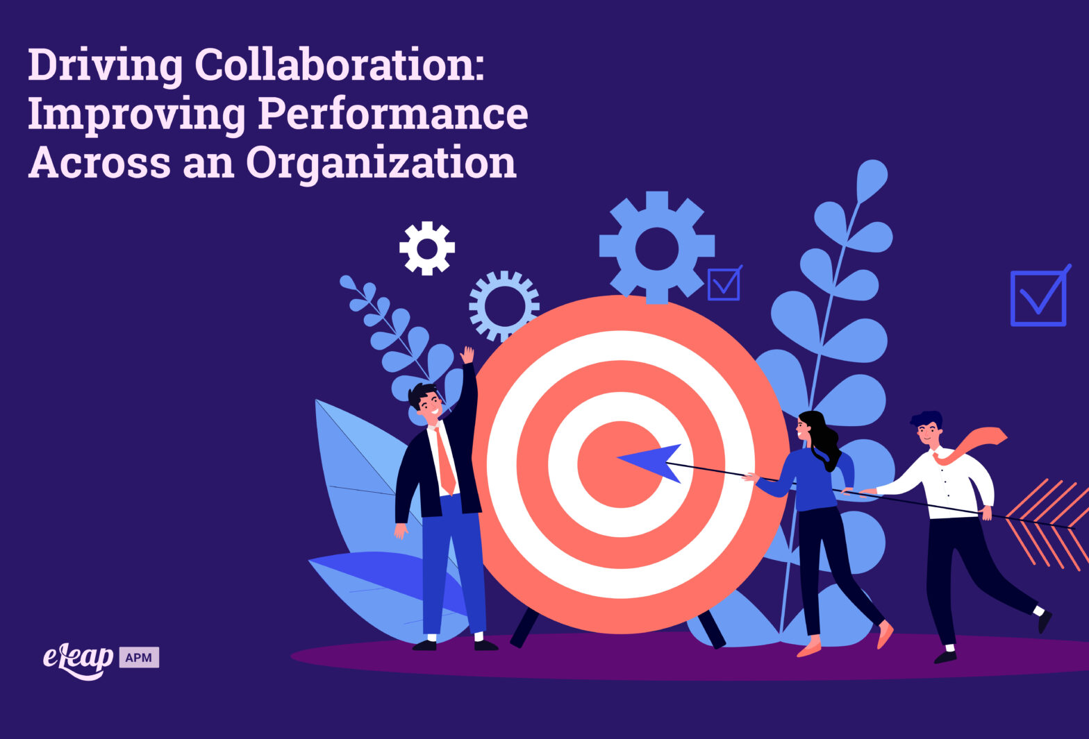 Driving Collaboration: Improving Performance Across an Organization