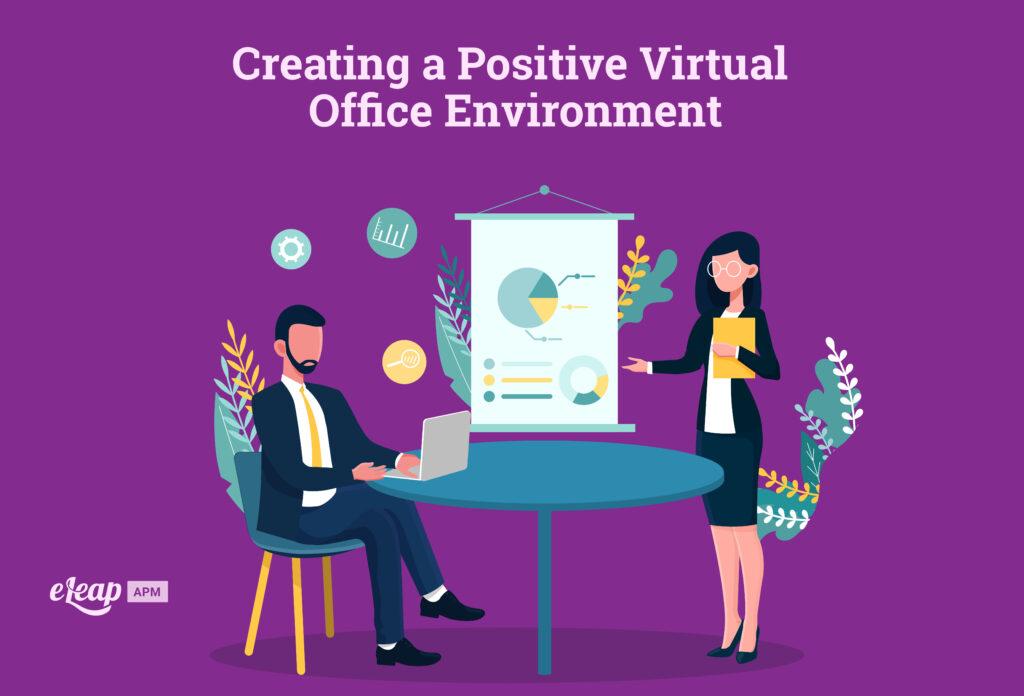 Creating a Positive Virtual Office Environment