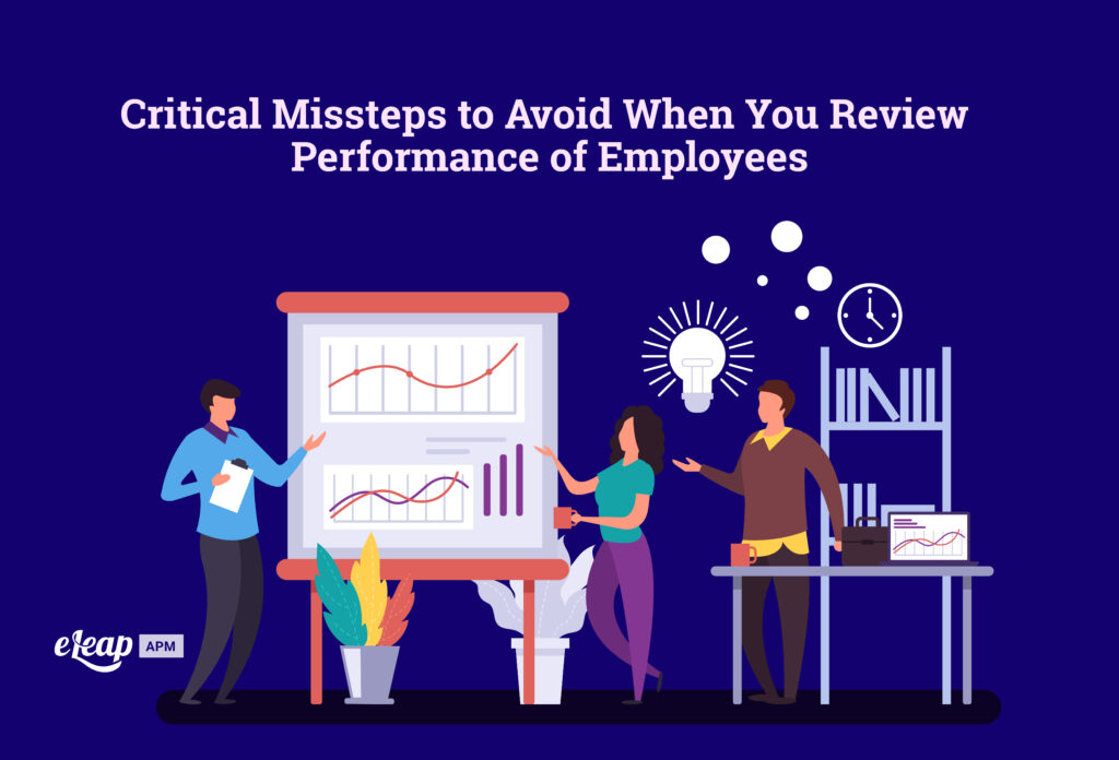 Critical Missteps to Avoid When You Review Performance of Employees