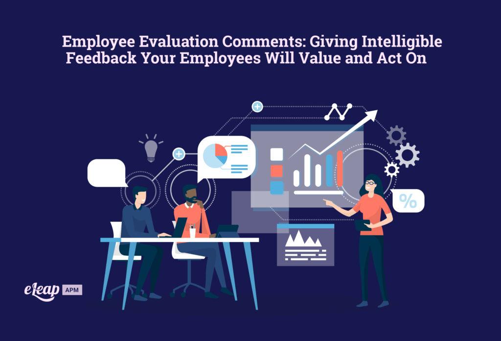 Employee Evaluation Comments: Giving Intelligible Feedback Your Employees Will Value and Act On