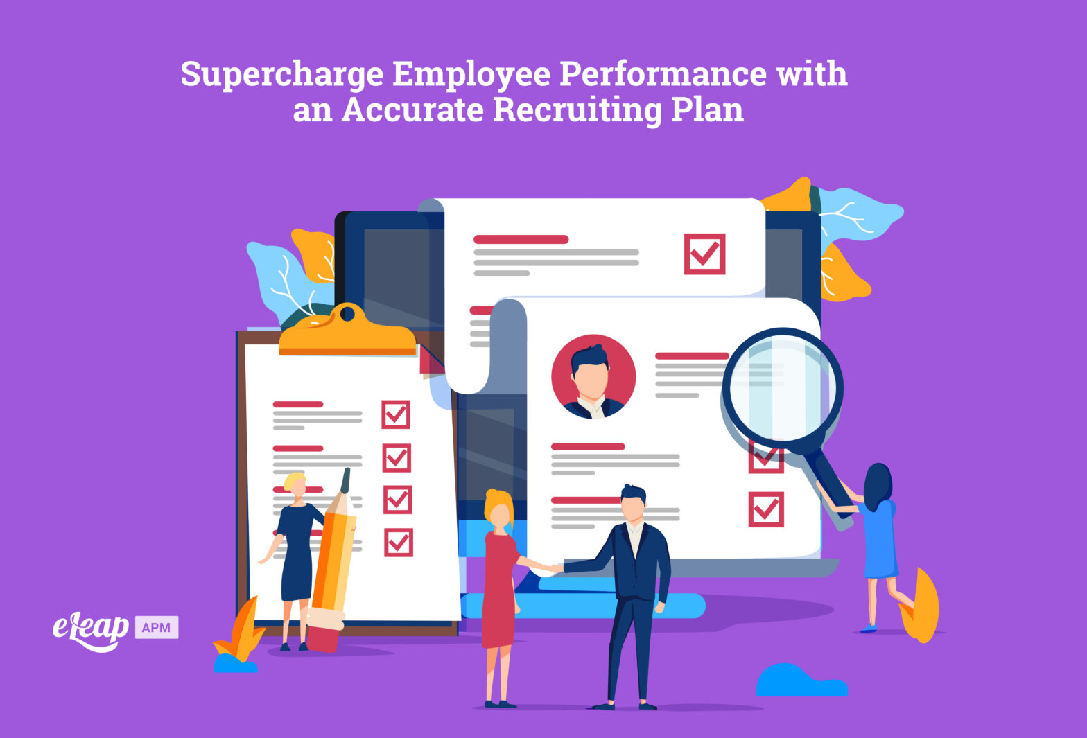 Supercharge Employee Performance with an Accurate Recruiting Plan
