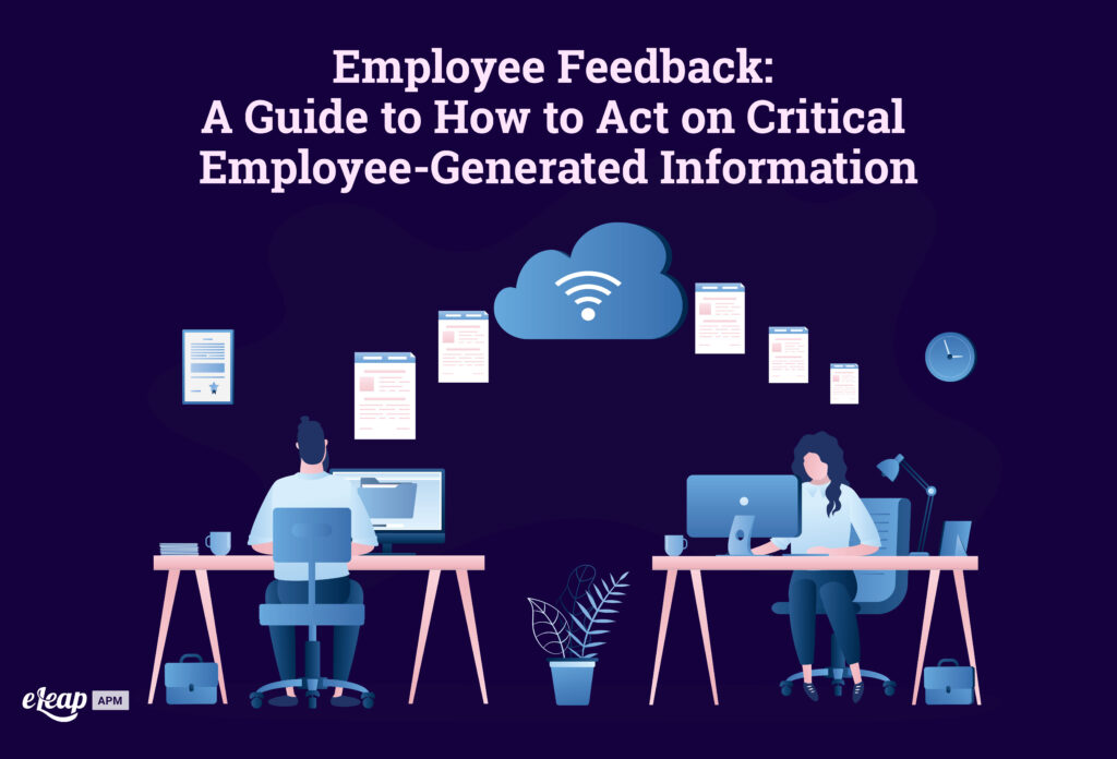 Employee Feedback: A Guide to How to Act on Critical Employee-Generated Information