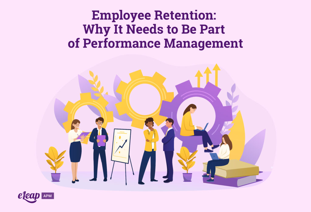 Employee Retention: Why It Needs to Be Part of Performance Management