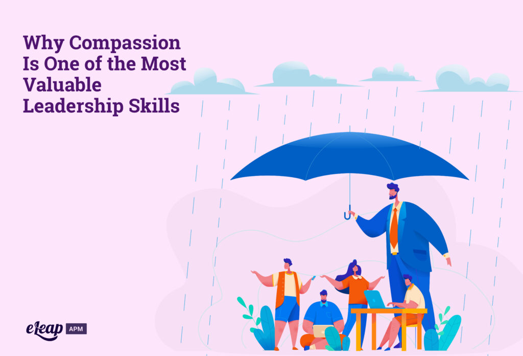 Why Compassion Is One of the Most Valuable Leadership Skills