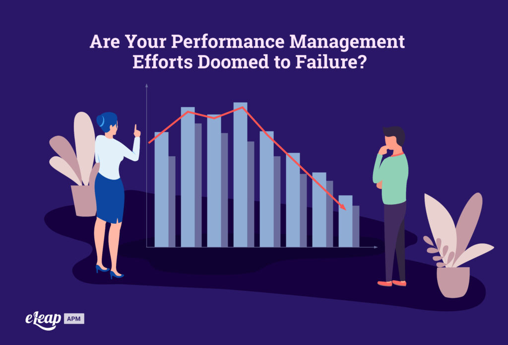 Are Your Performance Management Efforts Doomed to Failure?