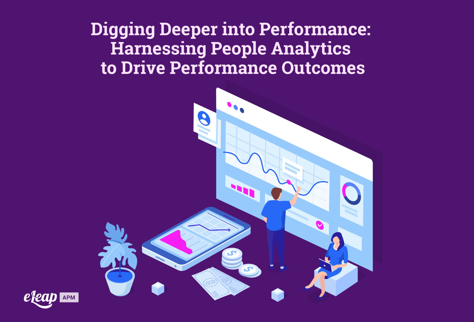 Digging Deeper into Performance: Harnessing People Analytics to Drive Performance Outcomes