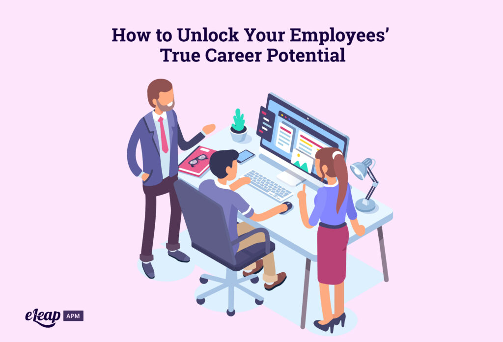 How to Unlock Your Employees' True Career Potential