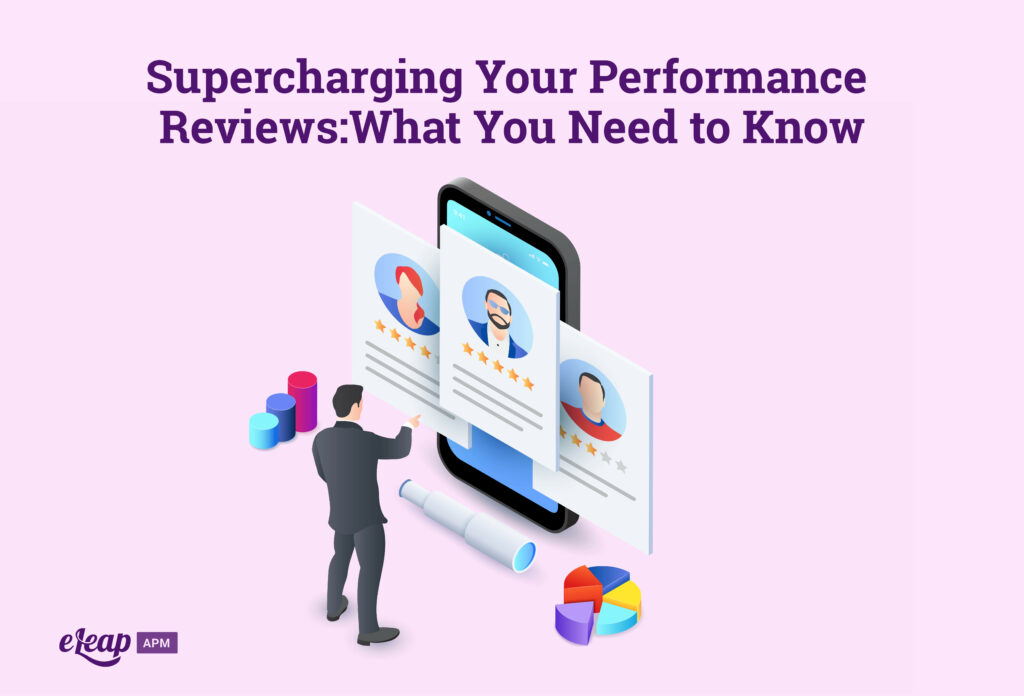 Supercharging Your Performance Reviews: What You Need to Know