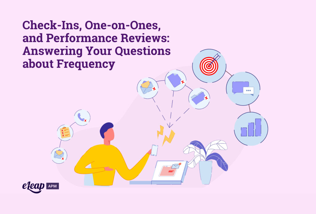 Check-Ins, One-on-Ones, and Performance Reviews: Answering Your Questions about Frequency