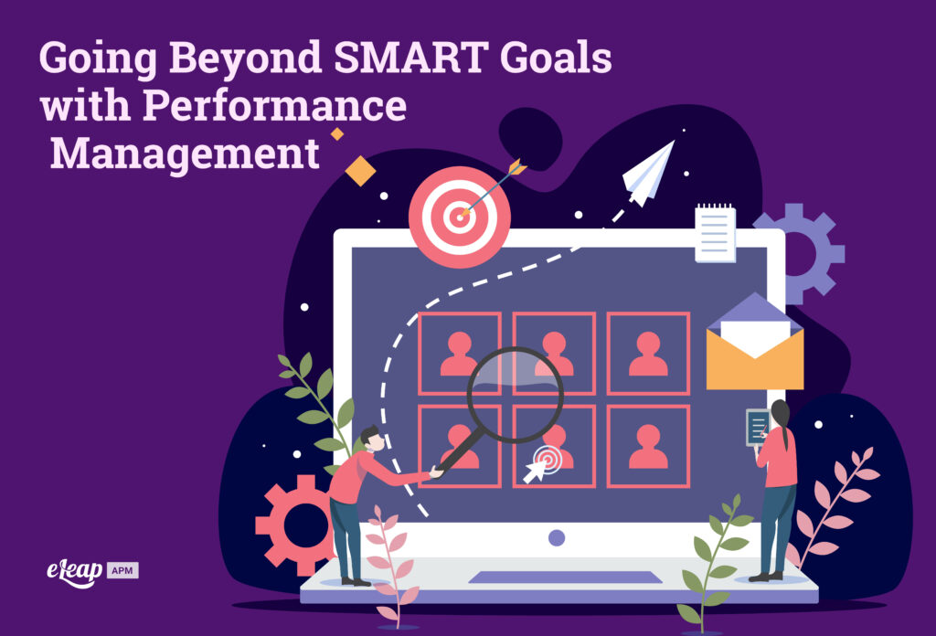 Going Beyond SMART Goals with Performance Management