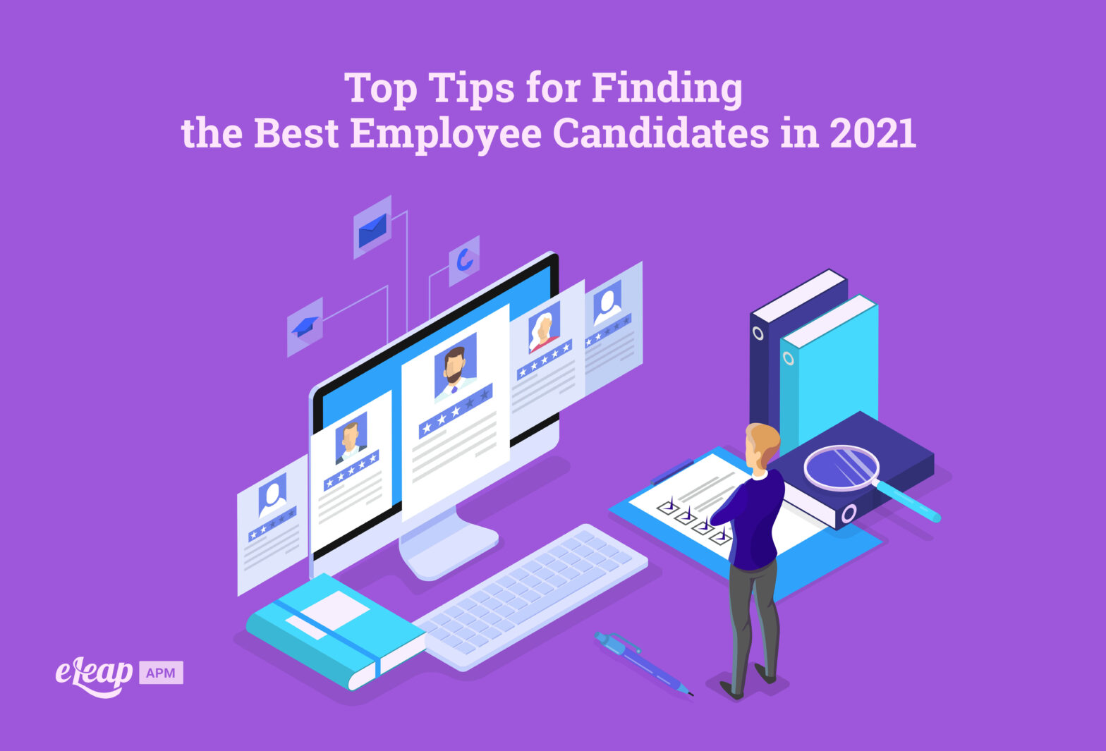 Top Tips for Finding the Best Employee Candidates in 2021