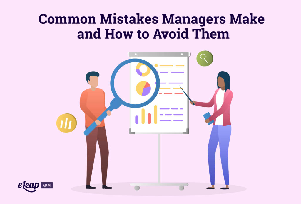 Common Mistakes Managers Make and How to Avoid Them - Managing to avoid mistakes