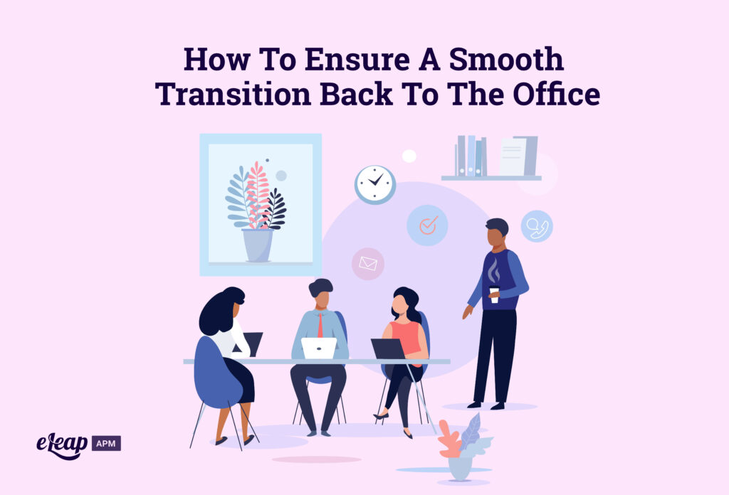 How To Ensure A Smooth Transition Back To The Office