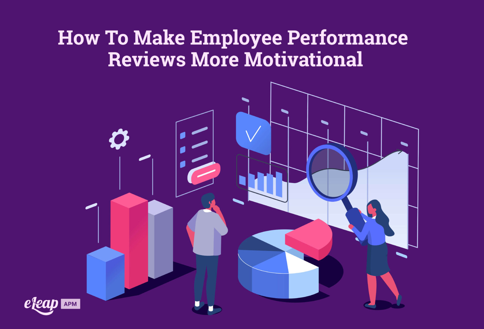 How To Make Employee Performance Reviews More Motivational