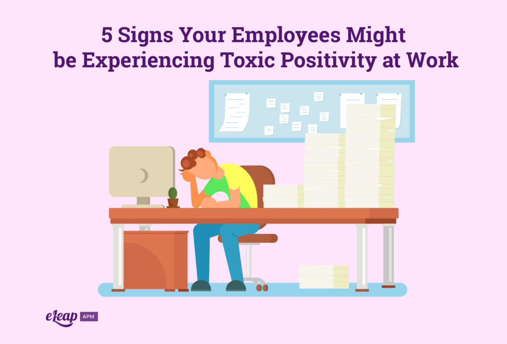 5 Signs Your Employees Might be Experiencing Toxic Positivity at Work