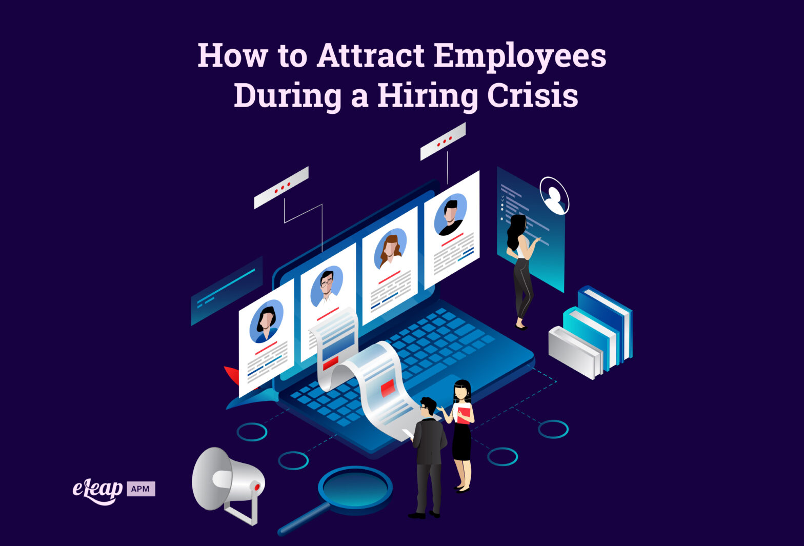 How to Attract Employees During a Hiring Crisis