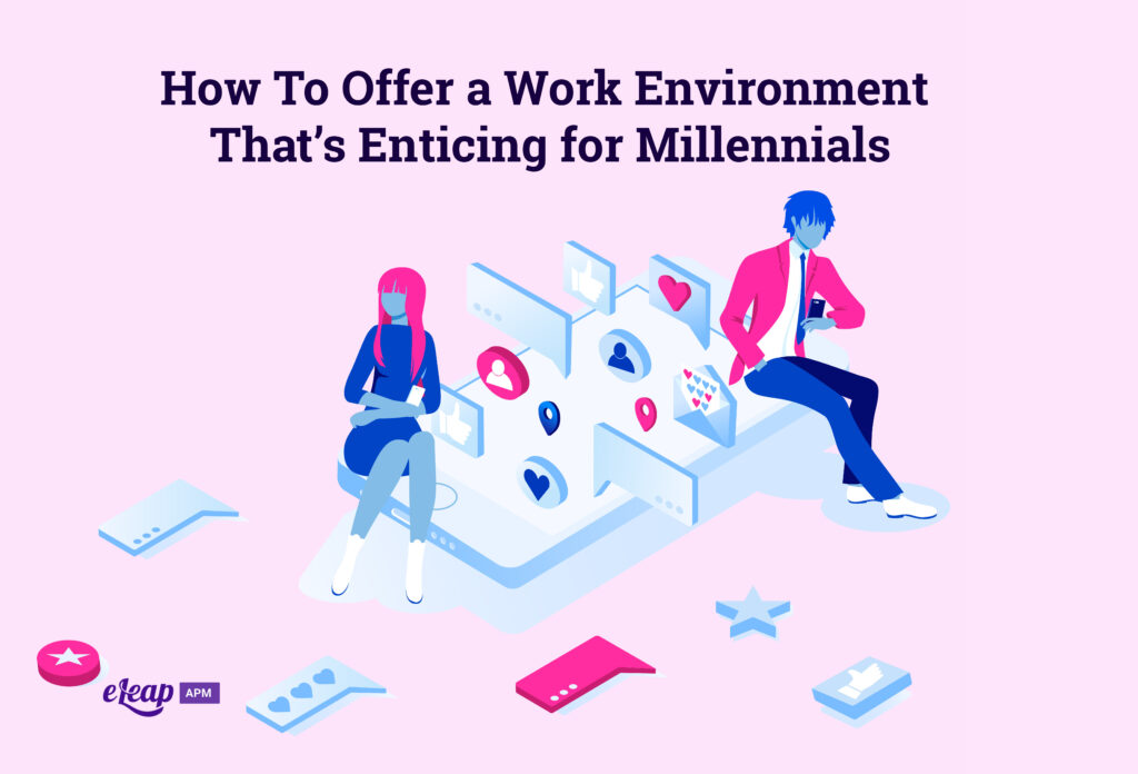 How To Offer a Work Environment That's Enticing for Millennials