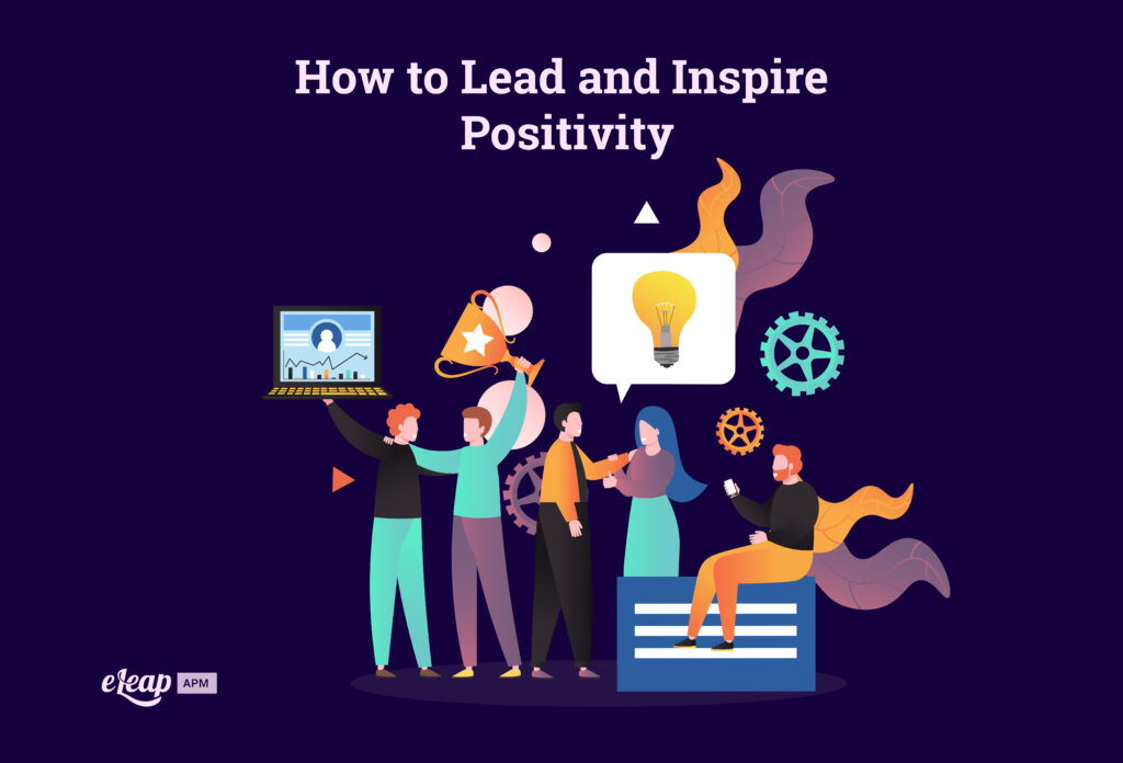 How to Lead and Inspire Positivity