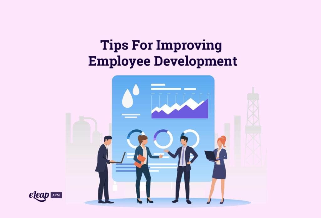 Tips For Improving Employee Development