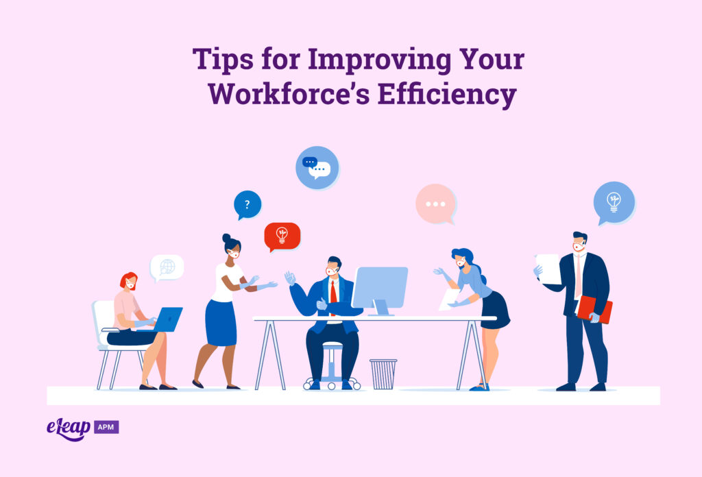 Tips for Improving Your Workforce's Efficiency